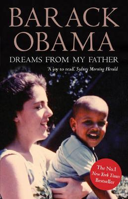 Dreams from My Father: A Story of Race and Inheritance by Barack Obama