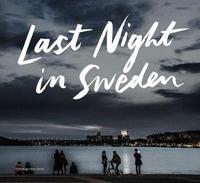 Last Night in Sweden by Petter Karlsson