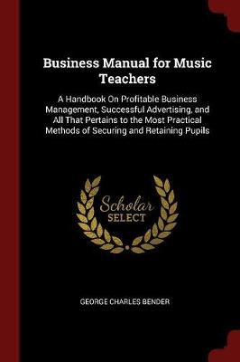 Business Manual for Music Teachers by George Charles Bender image