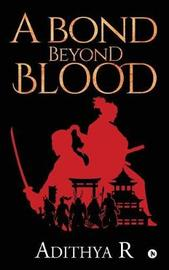 A Bond Beyond Blood by Adithya R image