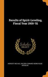 Results of Spirit-Leveling, Fiscal Year 1900-'01 by Herbert Michael Wilson