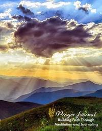 Prayer Journal Build Faith Through Meditation and Journaling by Kelly Fordyce Martindale image