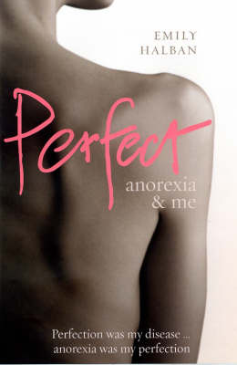 Perfect: Anorexia and Me by Emily Halban image