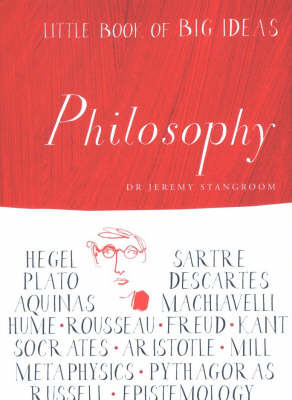 Little Book Big Ideas: Philosophy by J. Stangroom image