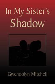 In My Sister's Shadow by Gwendolyn Mitchell image