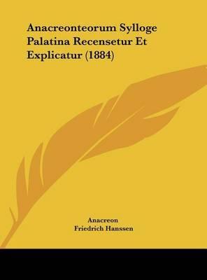 Anacreonteorum Sylloge Palatina Recensetur Et Explicatur (1884) by . Anacreon image