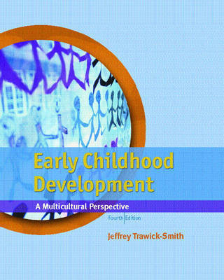Early Childhood Development: A Multicultural Perspective by Jeffery Trawick-Smith