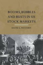 Booms, Bubbles and Bust in the US Stock Market by David L Western image