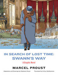 In Search of Lost Time: Swann's Way by Marcel Proust