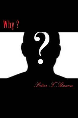 Why ? by Peter T Raven image