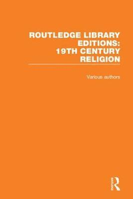 Routledge Library Editions: 19th Century Religion image