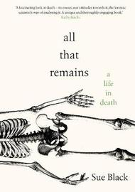All That Remains by Sue Black
