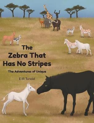 The Zebra That Has No Stripes by E Ir Tunold