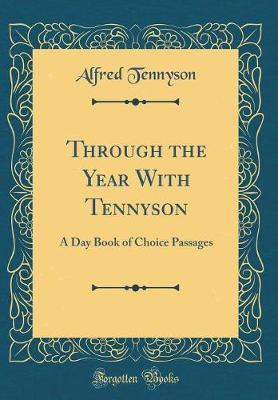 Through the Year with Tennyson by Alfred Tennyson