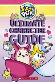 Pikmi Pops: Ultimate Character Guide by Jenne Simon