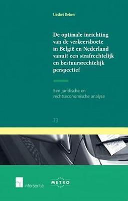 de Optimale Inrichting Van de Verkeersboete in Belgie En Nederland Vanuit Een Strafrechtelijk En Bestuursrechtelijk Perspectief by Liestbet Deben image
