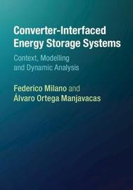 Converter-Interfaced Energy Storage Systems by Federico Milano