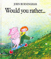 Would You Rather.... by John Burningham image