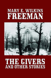 The Givers and Other Stories by Mary Eleanor Wilkins Freeman image