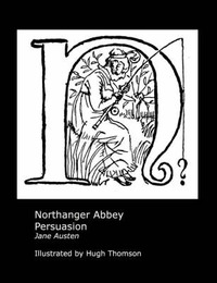 Jane Austen's Northanger Abbey and Persuasion. Illustrated by Hugh Thomson. by Jane Austen image