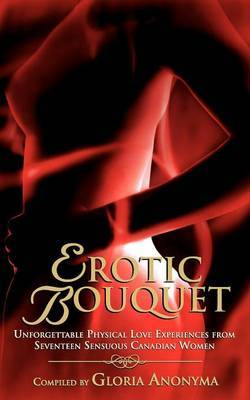 Erotic Bouquet by Gloria Anonyma