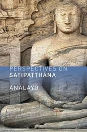 Perspectives on Satipatthana by Analayo