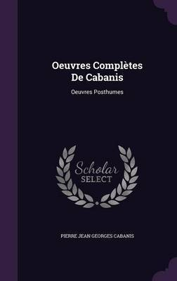 Oeuvres Completes de Cabanis by Pierre Jean Georges Cabanis image