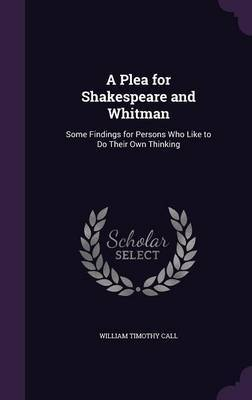 A Plea for Shakespeare and Whitman by William Timothy Call image