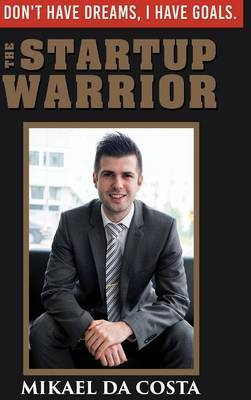 The Startup Warrior by Mikael da Costa