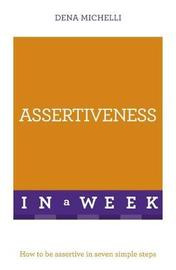 Assertiveness In A Week by Dena Michelli