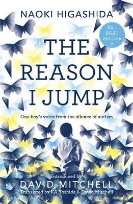 The Reason I Jump: one boy's voice from the silence of autism by Naoki Higashida image