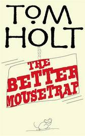 The Better Mousetrap by Tom Holt image