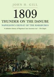 Thunder on the Danube: Vol I by John H. Gill