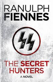 The Secret Hunters by Ranulph Fiennes