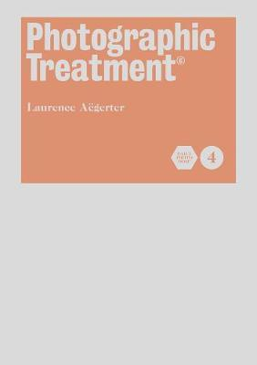 Photographic Treatment (Book 4) by Laurence Aegerter