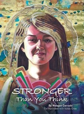 Stronger Than You Think by Meagan Corrado