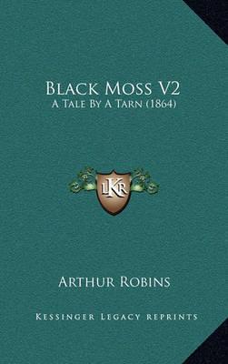 Black Moss V2: A Tale by a Tarn (1864) by Arthur Robins image