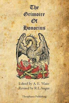 The Grimoire of Honorius by A.E. WAITE