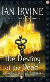 The Destiny of the Dead (Song of the Tears #3) by Ian Irvine image