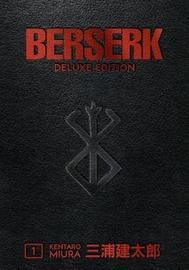 Berserk Deluxe Volume 1 by Kentaro Miura