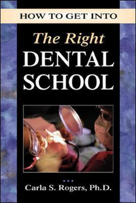 How to Get into the Right Dental School by Carla Rogers