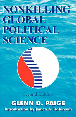 Nonkilling Global Political Science by Glenn D. Paige image