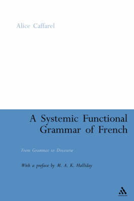 A Systemic Functional Grammar of French by Alice Caffarel image