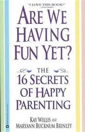 Are We Having Fun Yet? by Kay Willis