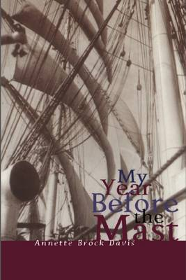 My Year Before the Mast by Annette Brock Davies image