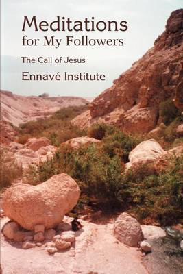 Meditations for My Followers: The Call of Jesus by Institute Ennave image