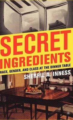 Secret Ingredients by Sherrie A Inness