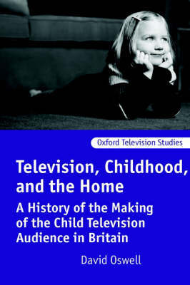 Television, Childhood, and the Home by David Oswell
