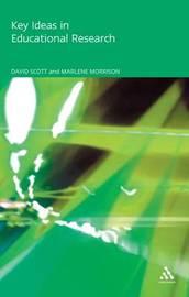Key Ideas in Educational Research by David Scott