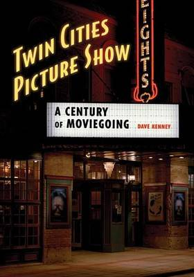 Twin Cities Picture Show by Dave Kenney